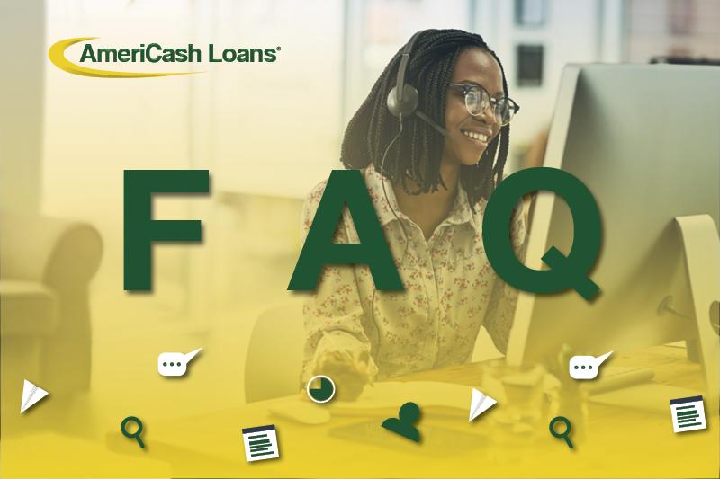 FAQ at AmeriCash Loans